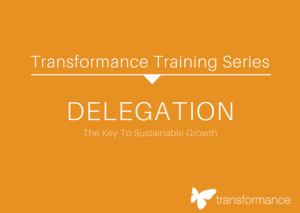 Transformance Training Series - Delegation